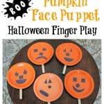 Pumpkin Face Puppet and Halloween Finger Play