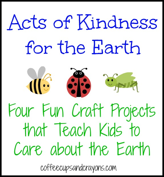 Acts of Kindness for the Earth: Fun Kids Crafts