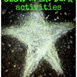 25 Glow in the Dark Kids Activities