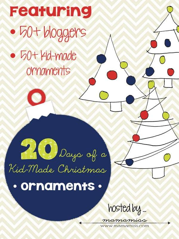 20 days of kidmade Christmas ornaments!