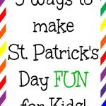 5 Ways to Make St. Patrick's Day Fun for Kids