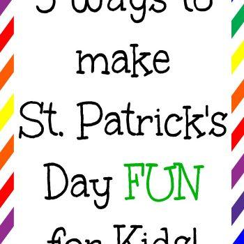 5 Ways to Make St. Patrick's Day Fun for Kids