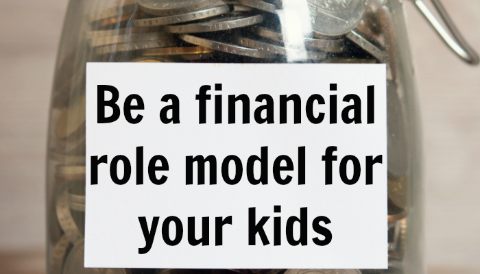 Be a Financial Role Model for Your Kids